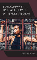 link to Black community uplift and the myth of the American Dream in the TCC library catalog