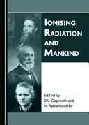 Ionising radiation and mankind / edited by D.V. Gopinath and N. Ramamoorthy