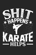 Shit Happens Karate Helps
