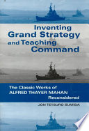 Inventing Grand Strategy And Teaching Command
