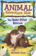 The Baby Otter Rescue Animal Adventure Club 2