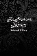 Notebook Diary   Be Awesome Today