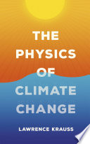 The Physics of Climate Change Book