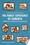 The Family Experience Of Dementia