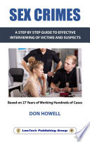 Sex Crimes A Step By Step Guide To Effective Interviewing Of Victims And Suspects