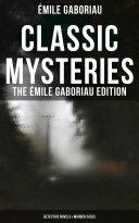 CLASSIC MYSTERIES - The Émile Gaboriau Edition (Detective Novels & Murder Cases) Pdf/ePub eBook