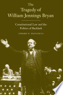 The Tragedy of William Jennings Bryan