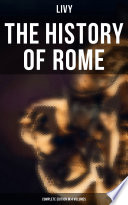 Read Online THE HISTORY OF ROME (Complete Edition in 4 Volumes) For Free