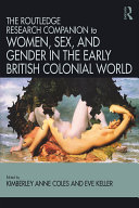 Routledge Companion to Women  Sex  and Gender in the Early British Colonial World