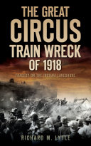 Pdf The Great Circus Train Wreck of 1918: Tragedy on the Indiana Lakeshore Telecharger