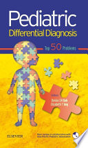 Pediatric Differential Diagnosis   Top 50 Problems  1st Southeast Asia Edition