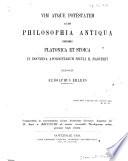 Vim atque potestatem quam philosophia antiqua imprimis Platonica et stoica...