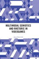 Multimodal Semiotics and Rhetoric in Videogames Pdf