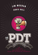 The PDT Cocktail Book Book PDF
