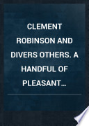 CLEMENT ROBINSON and divers others  A HANDFUL OF PLEASANT DELIGHTS  Book PDF
