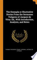The Exempla Or Illustrative Stories from the Sermones Vulgares of Jacques de Vitry. Ed., with Introduction, Analysis, and Notes