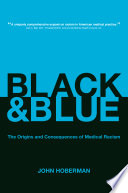 """Black and Blue: The Origins and Consequences of Medical Racism"" by John Hoberman"