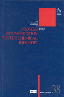 3rd International Conference on Process Intensification for the Chemical Industry  Smaller  Cheaper and Safer Production Book