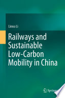 Railways and Sustainable Low Carbon Mobility in China
