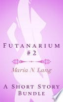 Futanarium 2: An Erotic Futanari Short Story Bundle