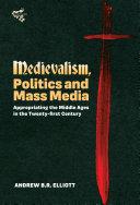 Medievalism  Politics and Mass Media