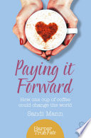 Paying it Forward  How One Cup of Coffee Could Change the World  HarperTrue Life     A Short Read