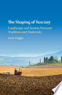 The Shaping of Tuscany