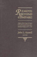 Remote Beyond Compare: Letters of Don Diego de Vargas to His ...