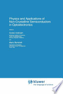 Physics and Applications of Non Crystalline Semiconductors in Optoelectronics