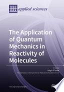 The Application of Quantum Mechanics in Reactivity of Molecules