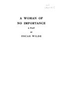 The Collected Works of Oscar Wilde  A woman of no importance