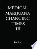 Medical Marijuana Changing Times III  HB