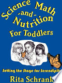 Science Math And Nutrition For Toddlers Setting The Stage For Serendipity