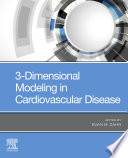 3-Dimensional Modeling in Cardiovascular Disease E-Book