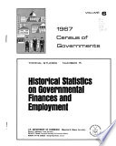 Census of Governments, 1967: Topical studies. no. 1 Popularly elected officials of state and local governments. no. 2 Employee-retirement systems of state and local governments. no. 3 State reports on state and local government finances. no. 4 State payments to local governments. no. 5 Historical statistics of governmental finances and employment. no. 7 Graphic summary