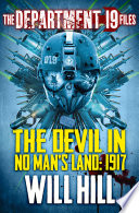 The Department 19 Files The Devil In No Man S Land 1917 Department 19