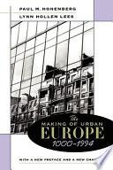 The Making Of Urban Europe 1000 1994 Book PDF