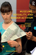 Museums  Sexuality  and Gender Activism