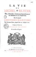 Vie de Michel de Ruiter, duc, chevalier, lieutenant-amiral général de Hollande