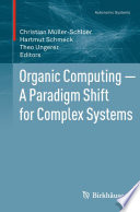 Organic Computing     A Paradigm Shift for Complex Systems Book
