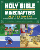 The Unofficial Holy Bible for Minecrafters: Old Testament