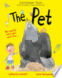The Pet  Cautionary Tales for Children and Grown ups