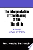 The Interpretation of The Meaning of The Hadith Volume 5     Virtues of Charity