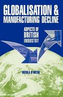 Globalisation   Manufacturing Decline