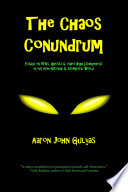 The Chaos Conundrum  : Essays on UFOs, Ghosts & Other High Strangeness in Our Non-Rational and Atemporal World