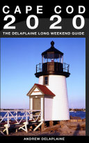 Cape Cod - The Delaplaine 2020 Long Weekend Guide Book