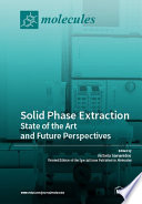 Solid Phase Extraction  State of the Art and Future Perspectives