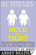 Summary: Hold Me Tight: Seven Conversations for a Lifetime ...