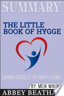 Summary of The Little Book of Hygge: Danish Secrets to Happy ...