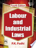 """""""LABOUR AND INDUSTRIAL LAWS, FOURTH EDITION"""" by PADHI, P. K."""
